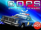 Cops: Bad Boys Beware