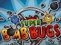 Super Bomb Bugs